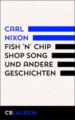 Fish 'n' Chip Shop Song und andere Geschichten