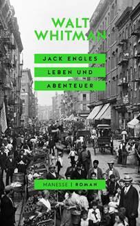 Walt Whitman: Jack Engles Leben und Abenteuer