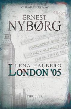 Ernest Nybørg: Lena Halberg - London '05