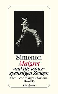 Maigret und die widerspenstigen Zeugen