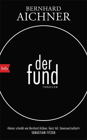 Bernhard Aichner: Der Fund