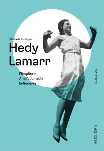 Michaela Lindinger: Hedy Lamarr
