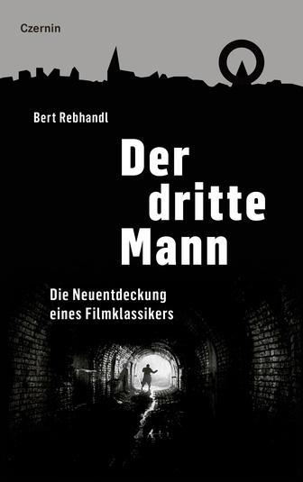 Bert Rebhandl: Der dritte Mann
