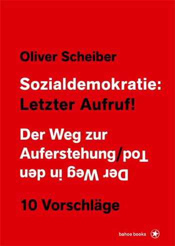 Oliver Scheiber: Sozialdemokratie: Letzter Aufruf!