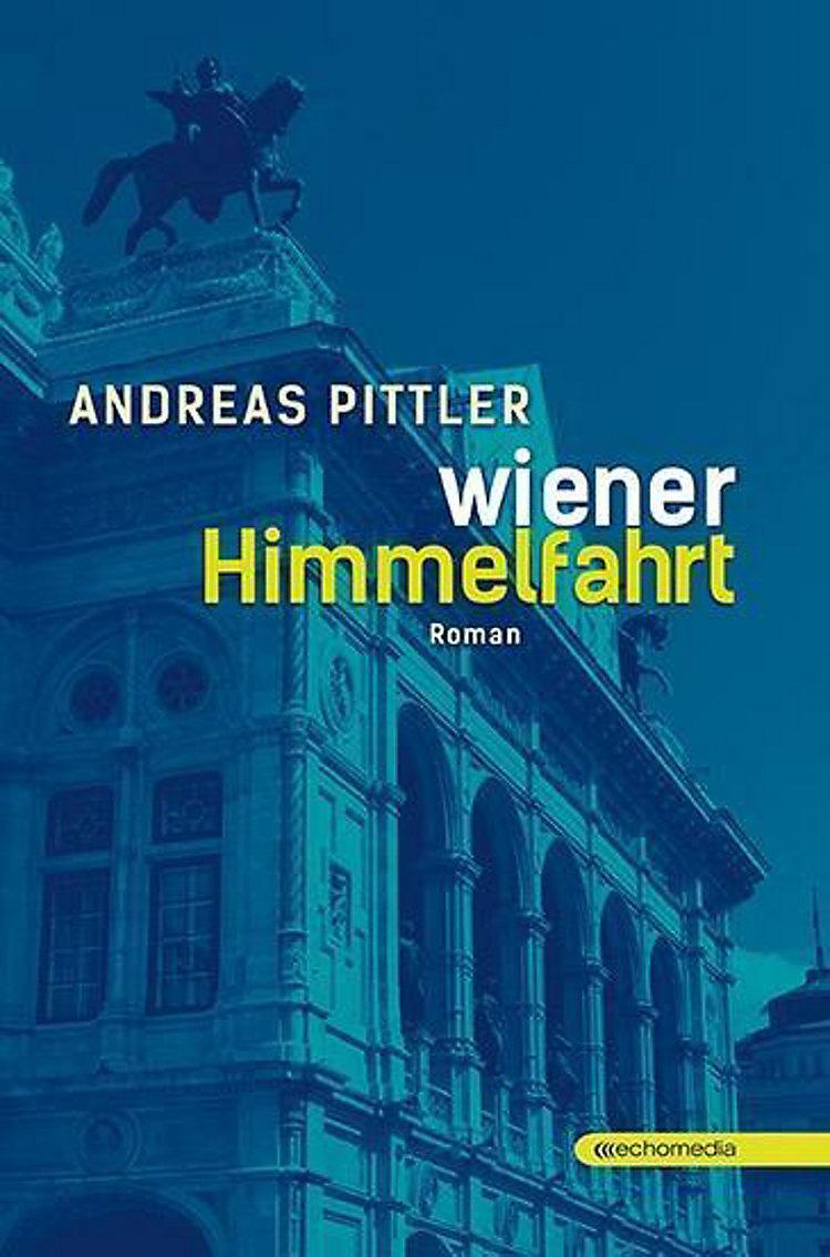 Andreas Pittler: Wiener Himmelfahrt