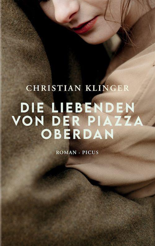 Christian Klinger: Die Liebenden von der Piazza Oberdan