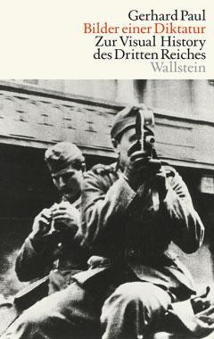 Gerhard Paul: Bilder einer Diktatur