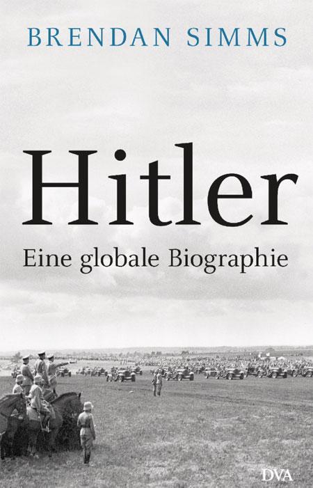 Brendan Simms Hitler Eine globale Biographie
