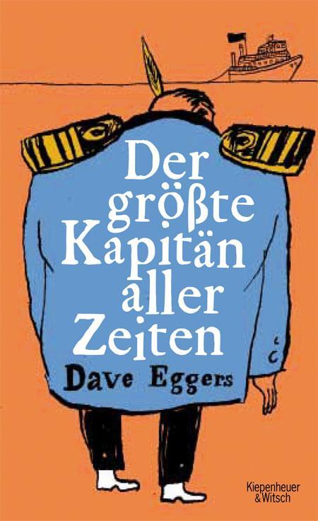 Dave Eggers: Der größte Kapitän aller Zeiten