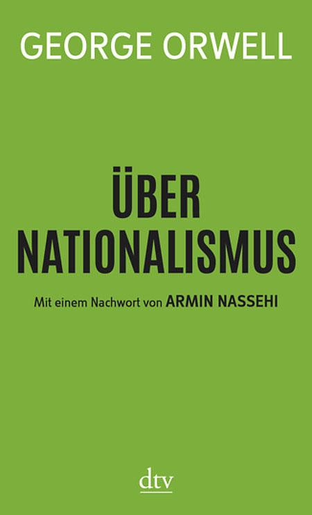 George Orwell: Über Nationalismus