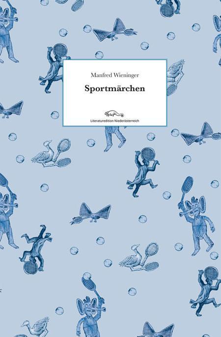 Manfred Wieninger: Sportmärchen