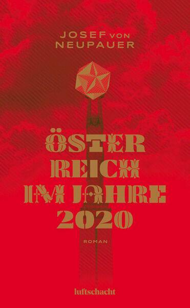 Josef von Neupauer: Österreich im Jahre 2020
