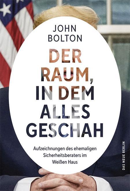 John Bolton: Der Raum, in dem alles geschah