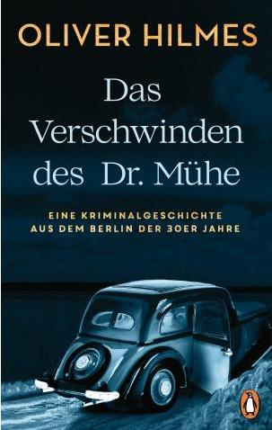 Oliver Hilmes: Das Verschwinden des Dr. Mühe