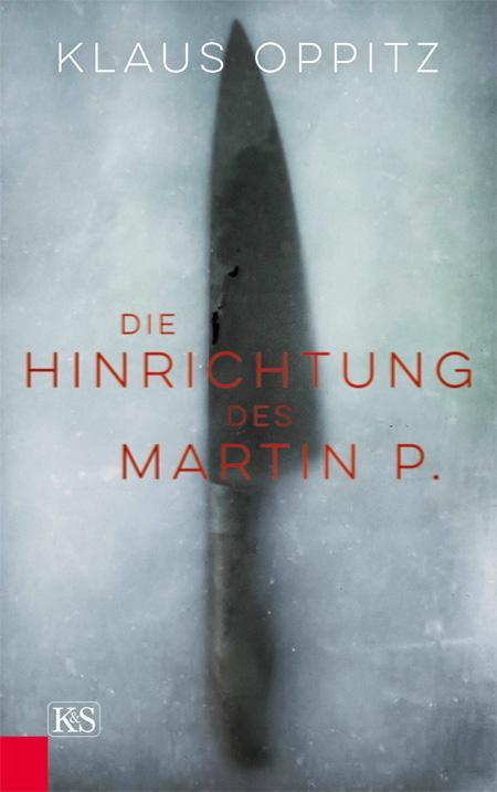 Klaus Oppitz: Die Hinrichtung des Martin P.