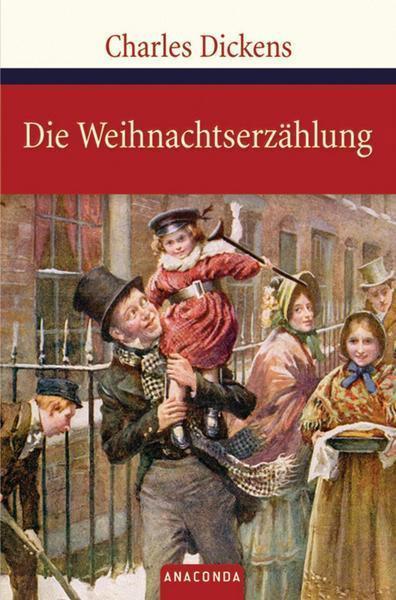 Charles Dickens: Die Weihnachtserzählung