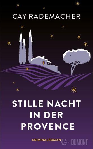 Cay Rademacher: Stille Nacht in der Provence