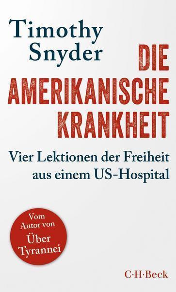 Timothy Snyder: Die amerikanische Krankheit