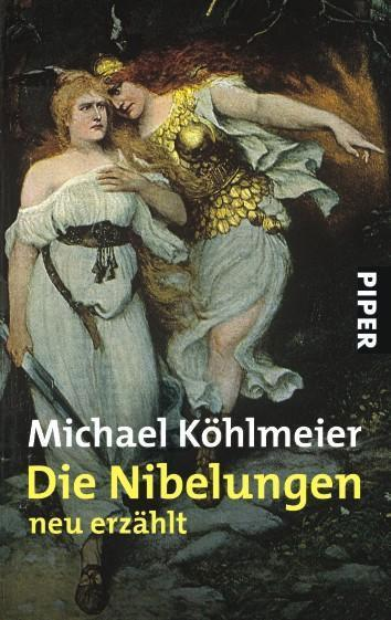 Michael Köhlmeier: Die Nibelungen - neu erzählt