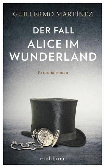 Guillermo Martínez: Der Fall Alice im Wunderland