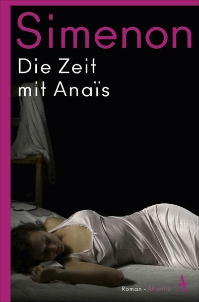 Georges Simenon: Die Zeit mit Anaïs