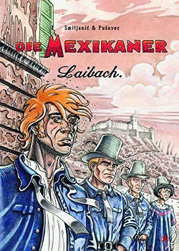 Marijan Pušavec, Zoran Smiljanic: Die Mexikaner - Laibach