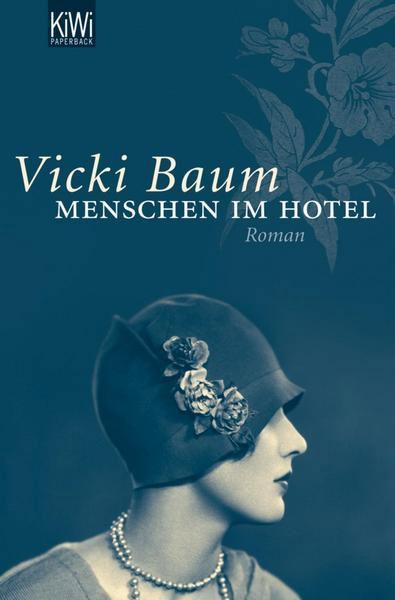 Vicki Baum: Menschen im Hotel
