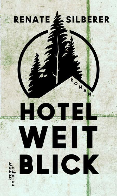 Renate Silberer: Hotel Weitblick