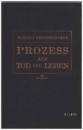 Rudolf Brunngraber: Prozeß auf Tod und Leben