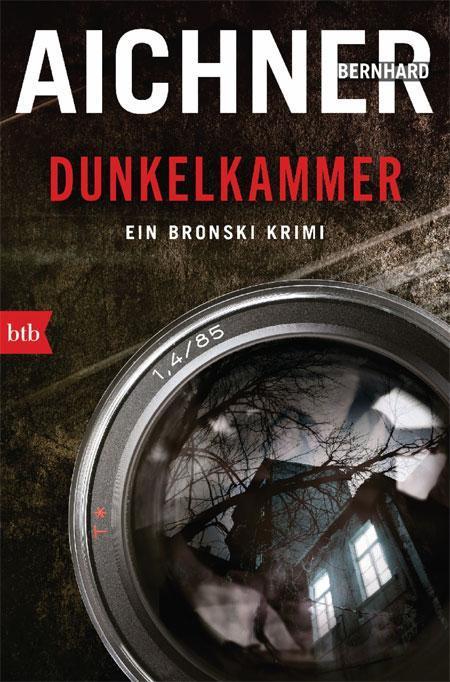 Bernhard Aichner: Dunkelkammer