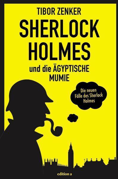 Tibor Zenker: Sherlock Holmes und die ägyptische Mumie