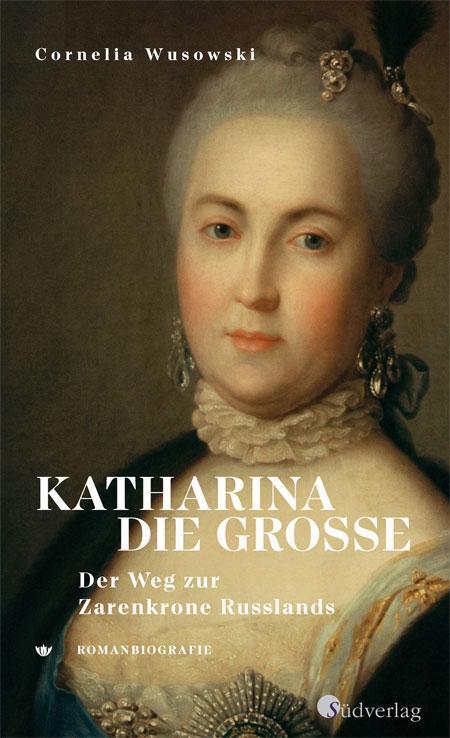 Cornelia Wusowski: Katharina die Große