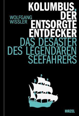 Wolfgang Wissler: Kolumbus, der entsorgte Entdecker