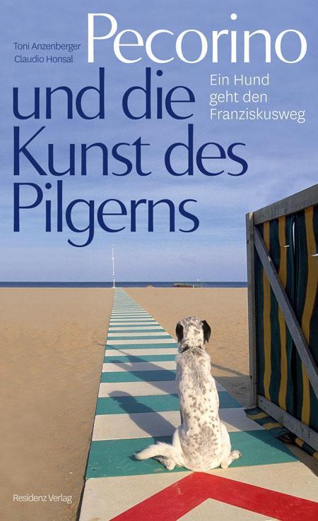 Toni Anzenberger, Claudio Honsal: Pecorino und die Kunst des Pilgerns