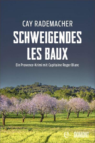 Cay Rademacher: Schweigendes Les Baux