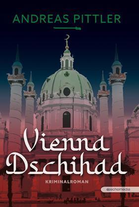 Andreas Pittler: Vienna Dschihad