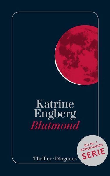 Katrine Engberg: Blutmond