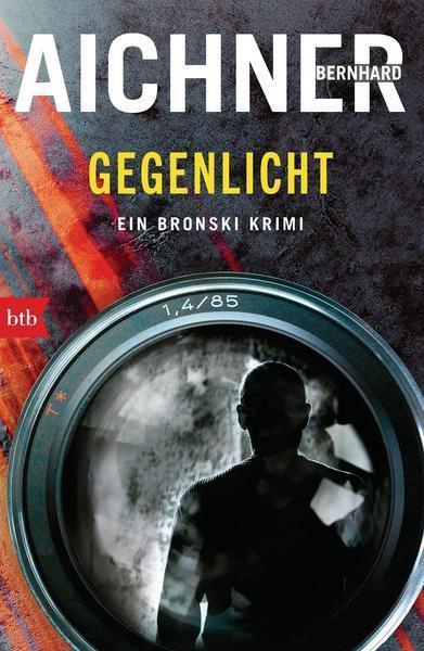 Bernhard Aichner: Gegenlicht