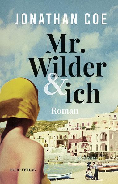 Jonathan Coe: Mr. Wilder und ich