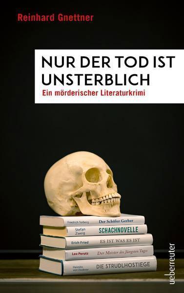 Reinhard Gnettner: Nur der Tod ist unsterblich