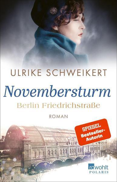 Ulrike Schweikert: Berlin Friedrichstraße - Novembersturm