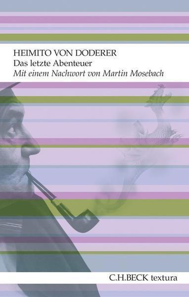 Heimito von Doderer: Das letzte Abenteuer