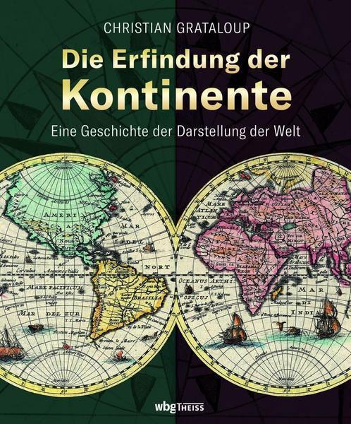 Christian Grataloup: Die Erfindung der Kontinente