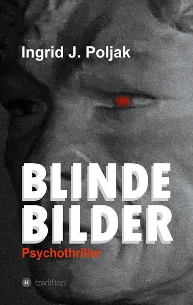 Ingrid Poljak: Blinde Bilder