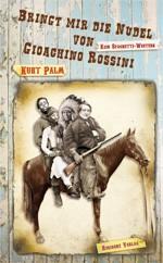 Bringt mir die Nudel von Gioachino Rossini