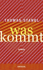 Thomas Stangl - was kommt